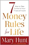 7 Money Rules for Life�: How to Take Control of Your Financial Future