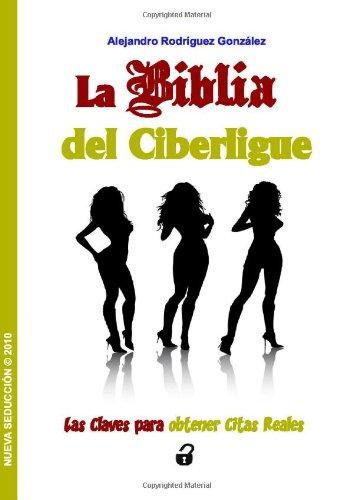 Nueva SeducciÛn: La Biblia del Ciberligue