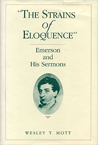 The Strains of Eloquence: Emerson and His Sermons