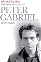 Without Frontiers: The Life & Music of Peter Gabriel