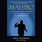 Maestro: A Surprising Story About Leading by Listening | [Roger Nierenberg]