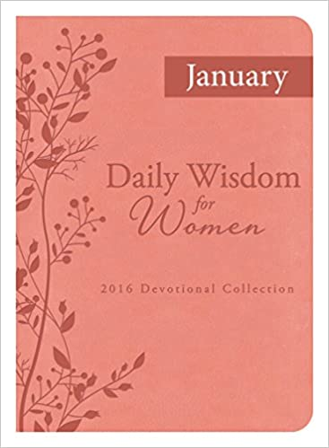 Daily Wisdom for Women 2016 Devotional Collection - JANUARY 2016