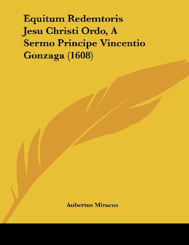 Equitum Redemtoris Jesu Christi Ordo, a Sermo Principe Vincentio Gonzaga (1608)
