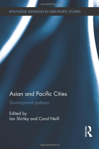 Asian and Pacific Cities: Development Patterns (Routledge Advances in Asia-Pacific Studies)