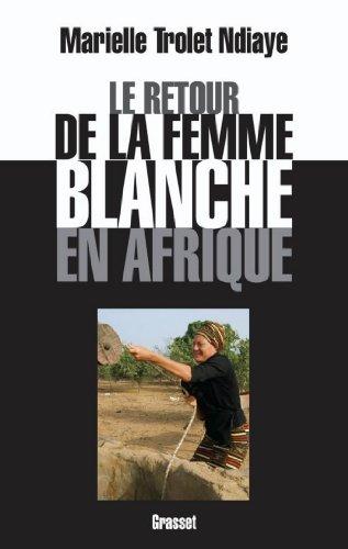 Le retour de la femme blanche en Afrique (Documents Français)