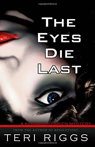 The Eyes Die Last (A Kennedy O'Brien Mystery) (Volume 1)