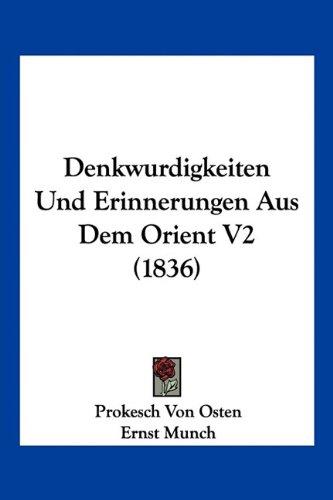 Denkwurdigkeiten Und Erinnerungen Aus Dem Orient V2 (1836)