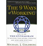 img - for [(The 9 Ways of Working: How to Use the Enneagram to Discover Your Natural Strengths and Work More Effectively)] [Author: Michael J. Goldberg] published on (April, 1999) book / textbook / text book