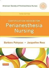 PeriAnesthesia Nursing Core Curriculum: Preprocedure, Phase I and Phase II PACU Nursing