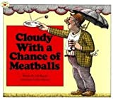 Cloudy With a Chance of Meatballs (0590303848) by Judi Barrett