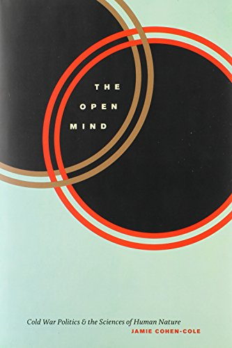 The Open Mind: Cold War Politics and the Sciences of Human Nature PDF