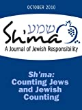 img - for Sh'ma: Counting Jews and Jewish Counting (Sh'ma Journal: Independent Thinking on Contemporary Judaism) book / textbook / text book
