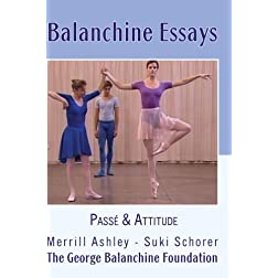 Balanchine Essays: Passé and Attitude