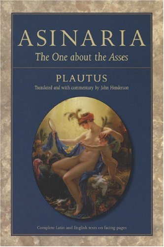 Asinaria: The One about the Asses (Wisconsin Studies in Classics)