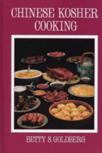 Chinese Kosher Cooking by Betty S. Goldberg