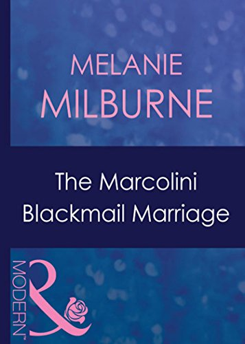 the-marcolini-blackmail-marriage-mills-boon-modern-the-marcolini-men-book-1-marcolini-men-series