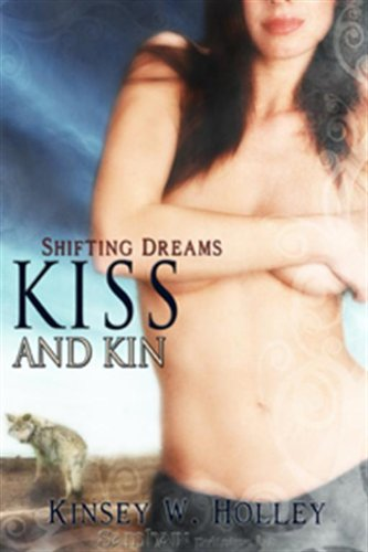 Kiss and Kin: A Sexy Shifter story