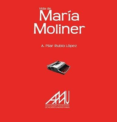 Vida De María Moliner (Spanish Edition)