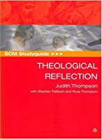 SCM Studyguide to Theological Reflection (SCM Study Guide)