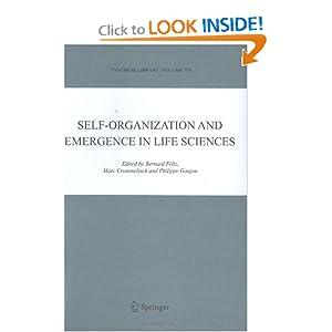 Self-organization and emergence in life sciences Bernard Feltz