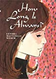 How Long is Always (1930009151) by Weber, Lenora Mattingly