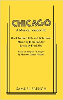 """play chicago written by maurine dallas watkins Landmark presents chicago in the """"fosse"""" style at the thomaston  on a play  by the same name written in 1926 by maurine dallas watkins."""