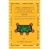 Phil Gordon's Little Gold Book: Advanced Lessons for Mastering Poker 2.0 ~ Phil Gordon