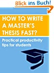 How to write a masters thesis fast: P...