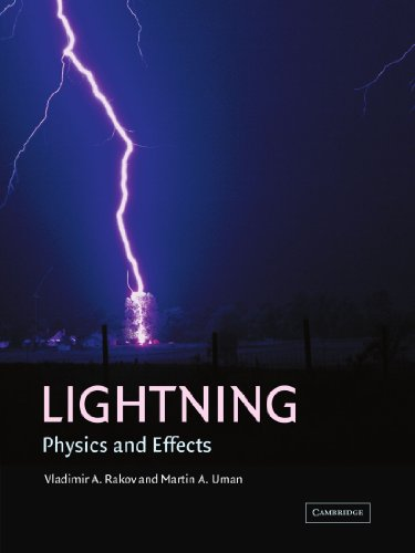 Lightning: Physics and Effects, by Vladimir A. Rakov, Martin A. Uman