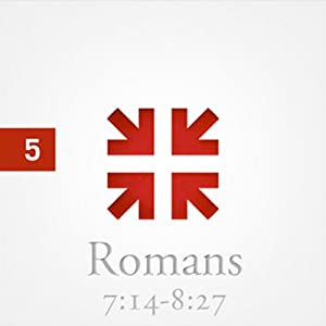 Romans: The Greatest Letter Ever Written, Part 5 Audiobook
