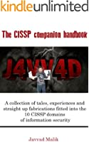 The CISSP companion handbook: A collection of tales, experiences and straight up fabrications fitted into the 10 CISSP domains of information security