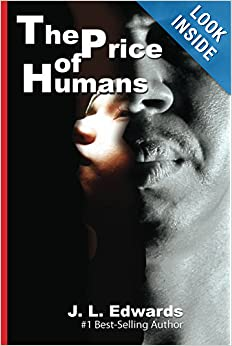 The Price of Humans by J.L. Edwards