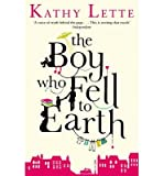 Kathy Lette [ The Boy Who Fell to Earth ] [ THE BOY WHO FELL TO EARTH ] BY Lette, Kathy ( AUTHOR ) Apr-11-2013 Paperback
