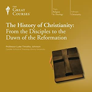 The History of Christianity: From the Disciples to the Dawn of the Reformation | [The Great Courses]