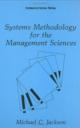 Systems Methodology for the Management Sciences (Contemporary Systems Thinking)