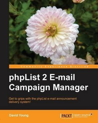 phplist-2-e-mail-campaign-manager-by-author-david-young-published-on-july-2011