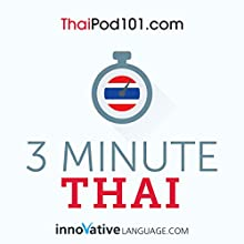 3-Minute Thai: 25 Lesson Series Audiobook by  Innovative Language Learning LLC Narrated by  ThaiPod101.com