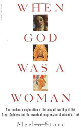 When God Was a Woman: Merlin Stone: Amazon.com: Books