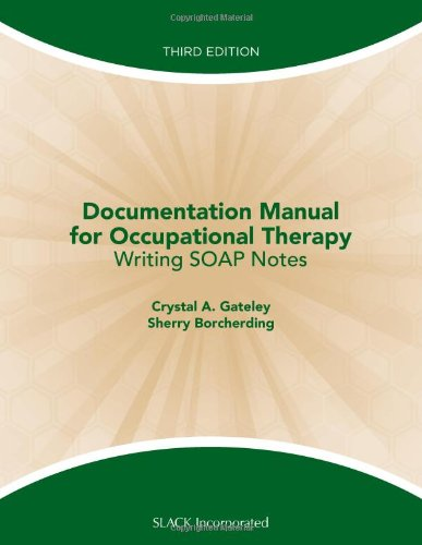 Documentation Manual for Occupational Therapy: Writing...