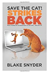 Save the Cat!® Strikes Back: More Trouble for Screenwriters to Get into ... and Out of