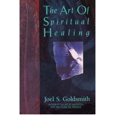 The Art of Spiritual Healing (Paperback) - Common, by , by (author) Joel S. Goldsmith