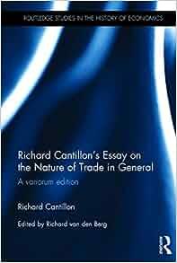an essay on economic theory richard cantillon Get this from a library an essay on economic theory : an english translation of richard cantillon's essai sur la nature du commerce en général [richard cantillon.