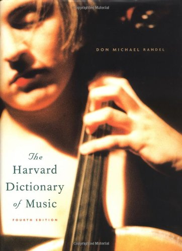 The Harvard Dictionary of Music (Harvard University Press...