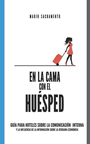 En la cama con el Huésped: Guía para hoteles sobre la comunicación interna y la influencia de la información sobre la derrama económica