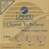 I Choose To Believe [Accompaniment/Performance Track] (Daywind Soundtracks Contemporary)