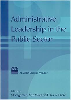 Administrative Leadership In The Public Sector (ASPA Classics)