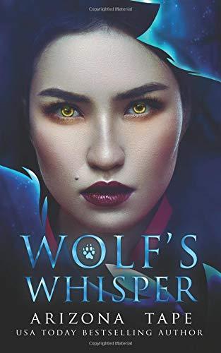 Wolfs Whisper A paranormal lesbian romance (My Winter Wolf) [Tape, Arizona] (Tapa Blanda)