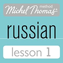 Michel Thomas Beginner Russian, Lesson 1  by Natasha Bershadski Narrated by Hodder & Stoughton