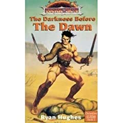 The Darkness Before the Dawn (Dark Sun World Chronicles of Athas, Book 2) by Ryan Hughes