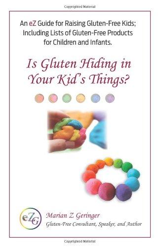 Is Gluten Hiding In Your Kid'S Things? (Ez Gluten-Free Handbooks) (Volume 3) front-24027
